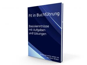 Fit in Buchführung - Basiskenntnisse mit Aufgaben und Lösungen - E-Book